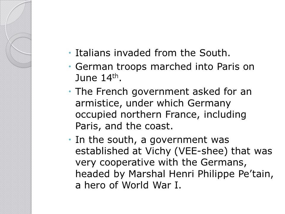 Italians invaded from the South.