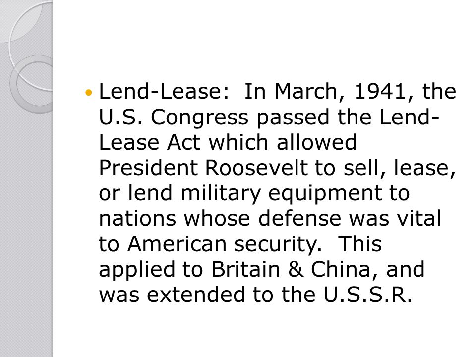 Lend-Lease: In March, 1941, the U. S