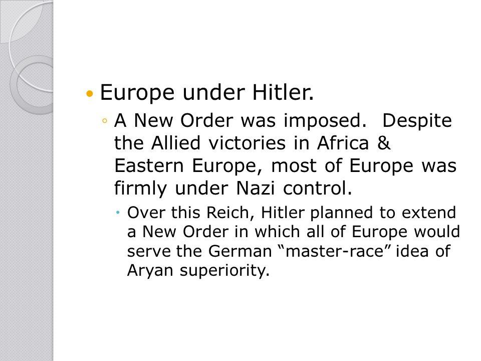 Europe under Hitler.
