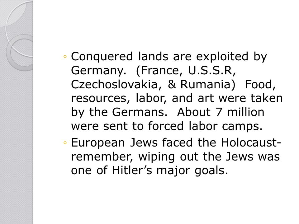 Conquered lands are exploited by Germany. (France, U. S. S