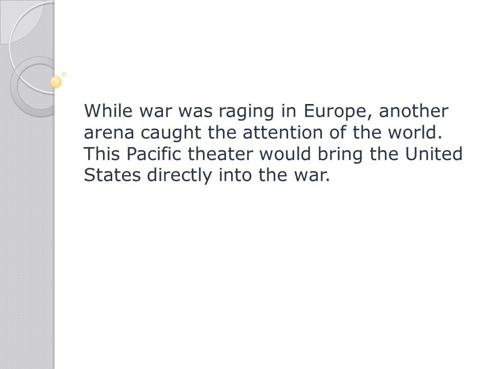 While war was raging in Europe, another arena caught the attention of the world.