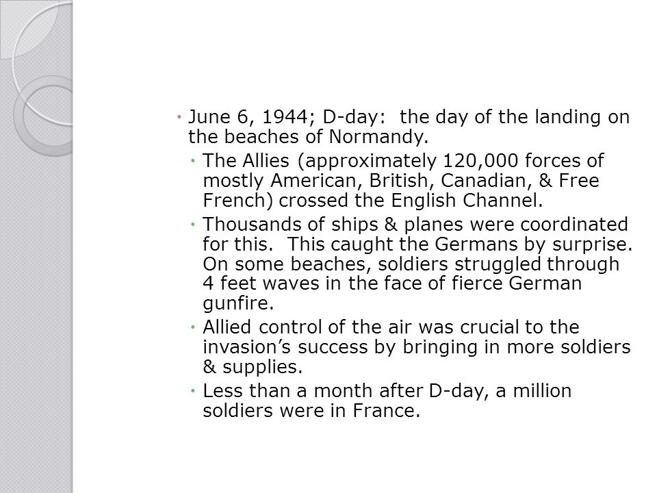 June 6, 1944; D-day: the day of the landing on the beaches of Normandy.