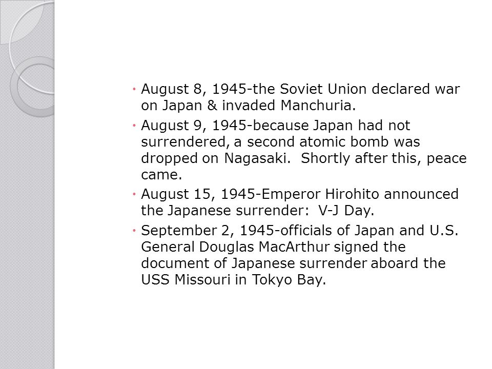 August 8, 1945-the Soviet Union declared war on Japan & invaded Manchuria.