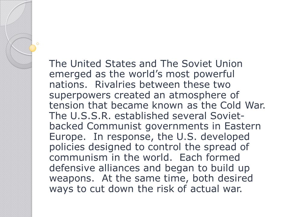 The United States and The Soviet Union emerged as the world's most powerful nations.