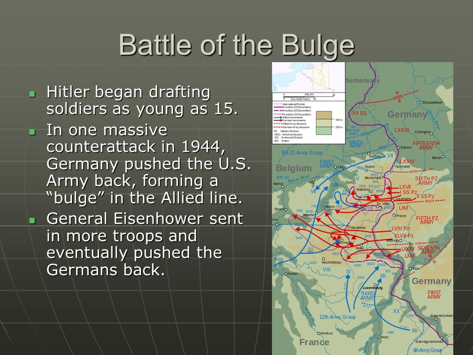 Battle of the Bulge Hitler began drafting soldiers as young as 15.