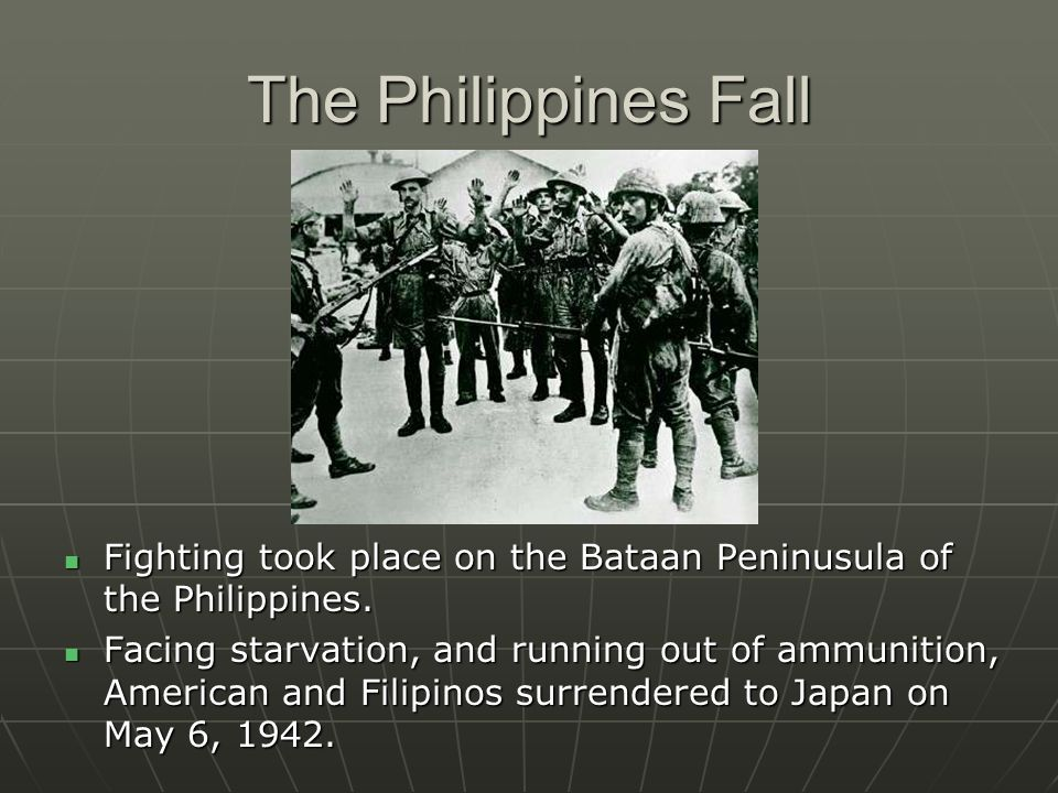 The Philippines Fall Fighting took place on the Bataan Peninusula of the Philippines.