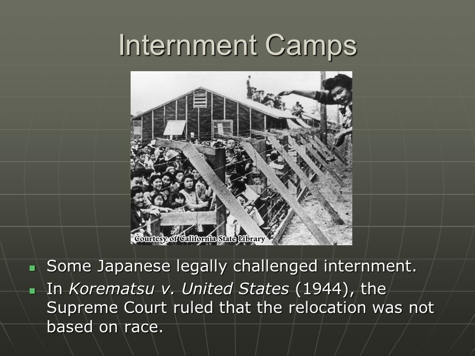 Internment Camps Some Japanese legally challenged internment.