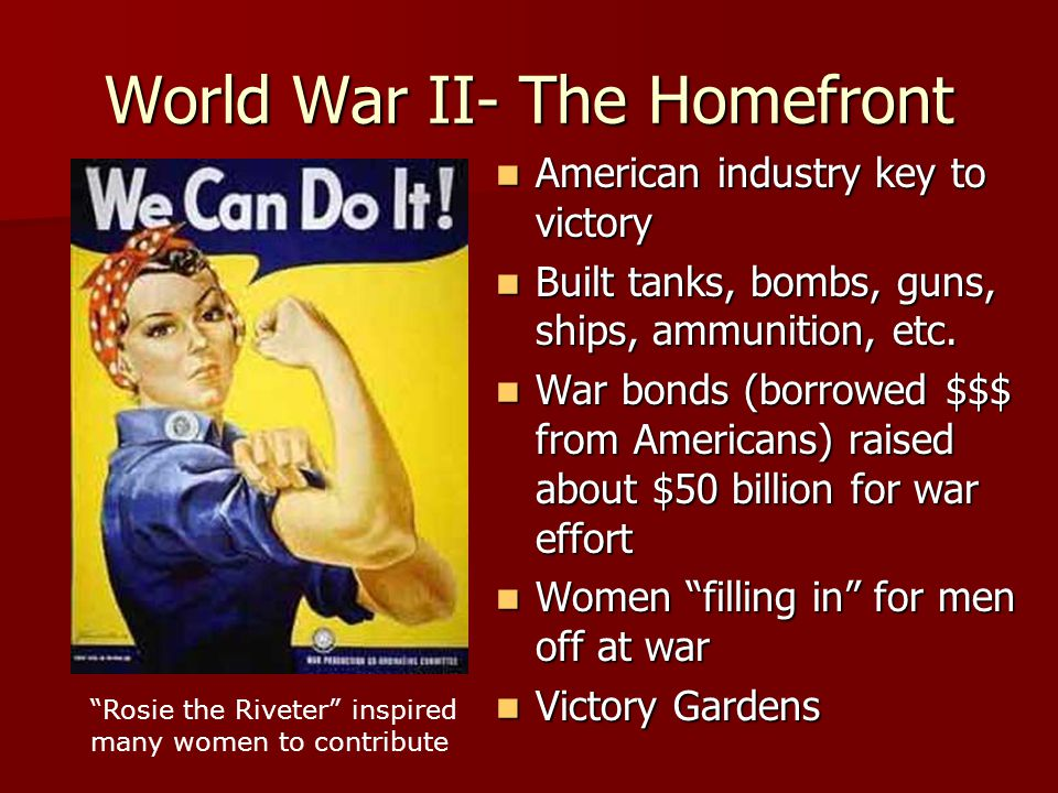 World War II- The Homefront