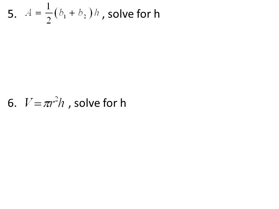 , solve for h