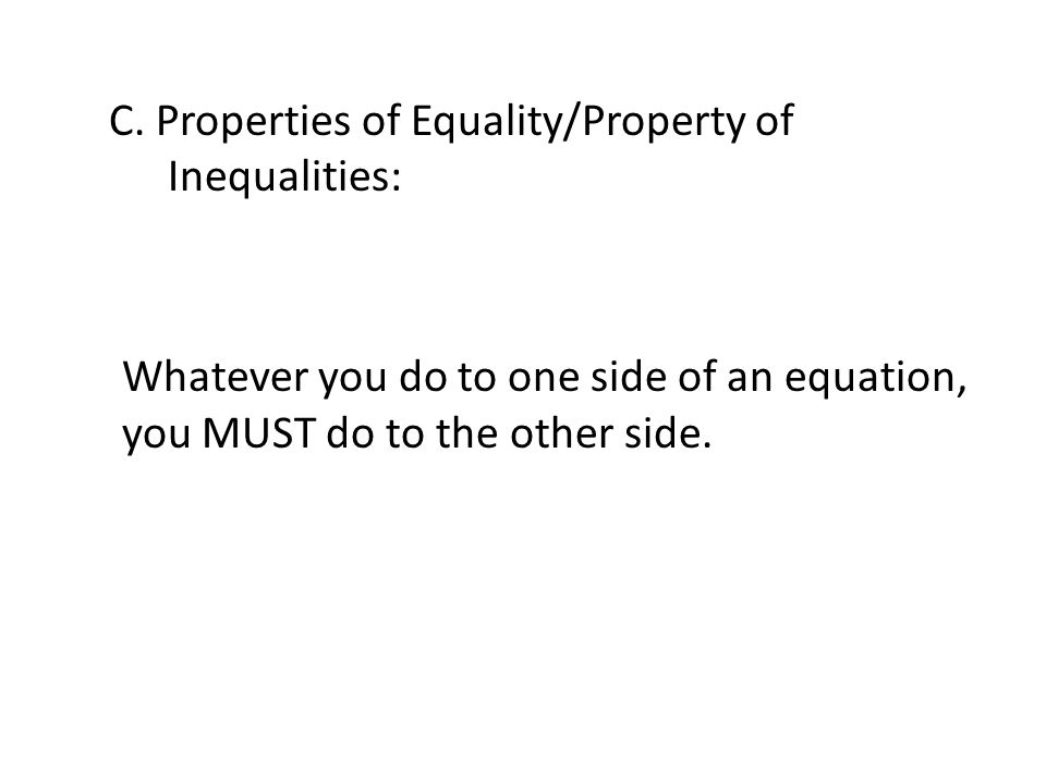C. Properties of Equality/Property of Inequalities: