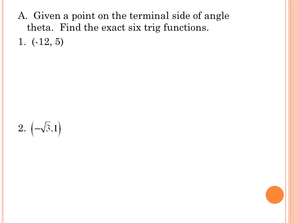 A. Given a point on the terminal side of angle theta