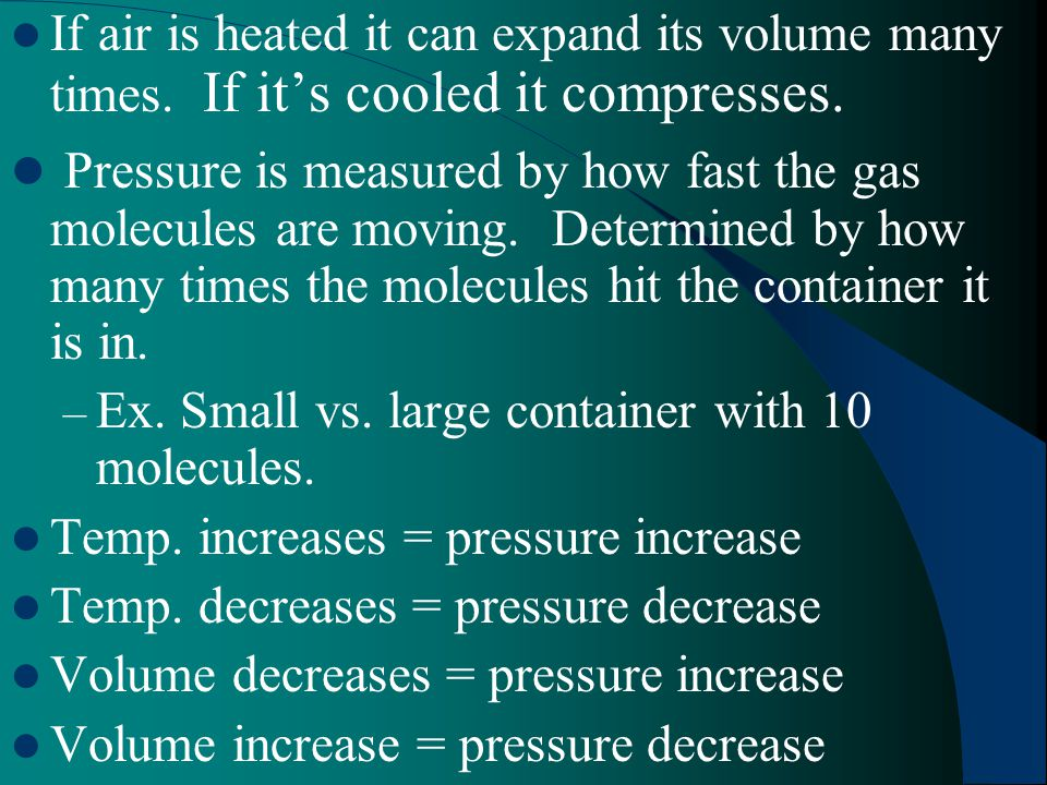 If air is heated it can expand its volume many times
