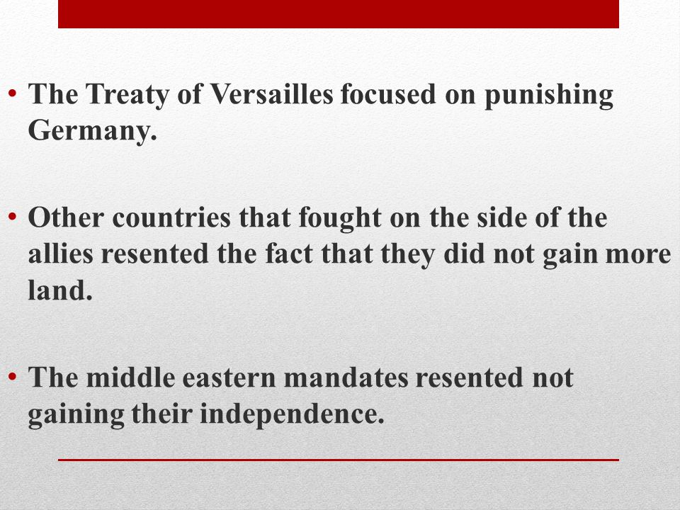 The Treaty of Versailles focused on punishing Germany.