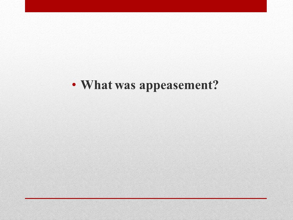 What was appeasement