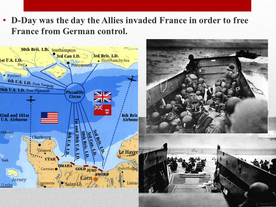 D-Day was the day the Allies invaded France in order to free France from German control.