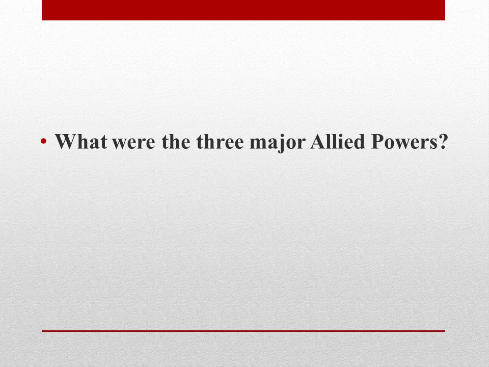 What were the three major Allied Powers