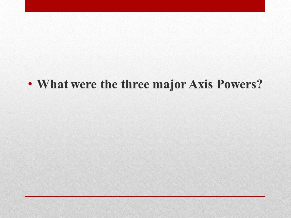 What were the three major Axis Powers
