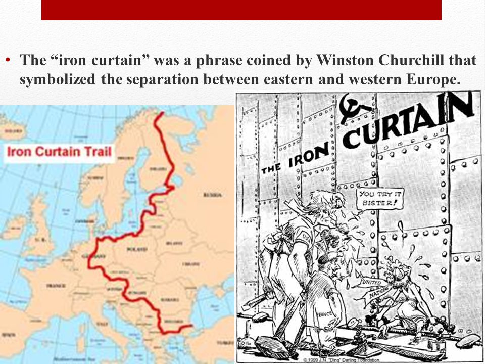 The iron curtain was a phrase coined by Winston Churchill that symbolized the separation between eastern and western Europe.