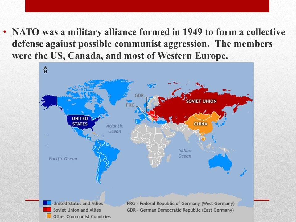 NATO was a military alliance formed in 1949 to form a collective defense against possible communist aggression.