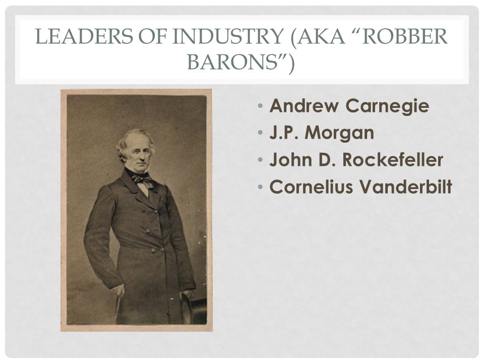 Leaders of Industry (aka Robber Barons )