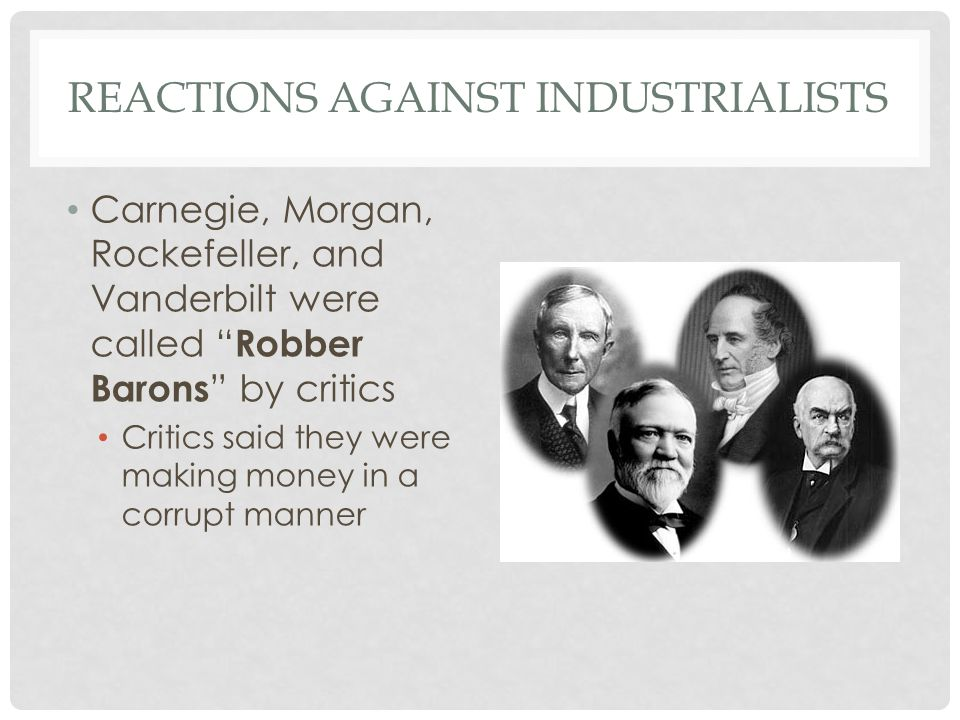 Reactions Against Industrialists