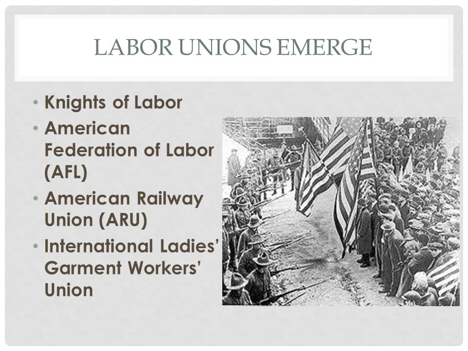 Labor Unions Emerge Knights of Labor