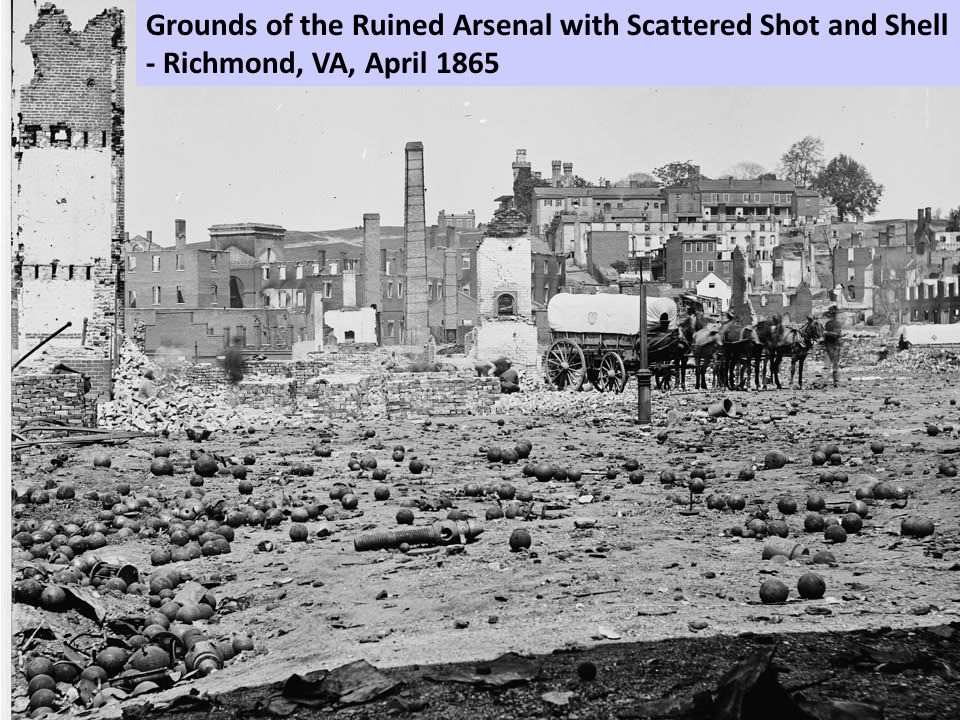 Grounds of the Ruined Arsenal with Scattered Shot and Shell - Richmond, VA, April 1865