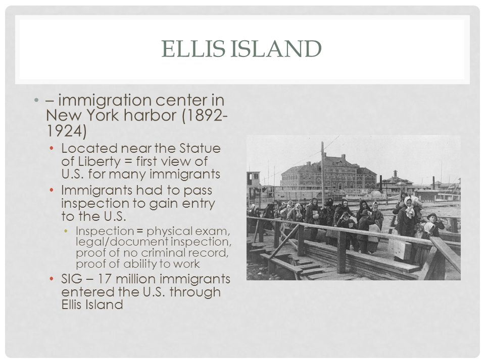 Ellis island – immigration center in New York harbor (1892-1924)