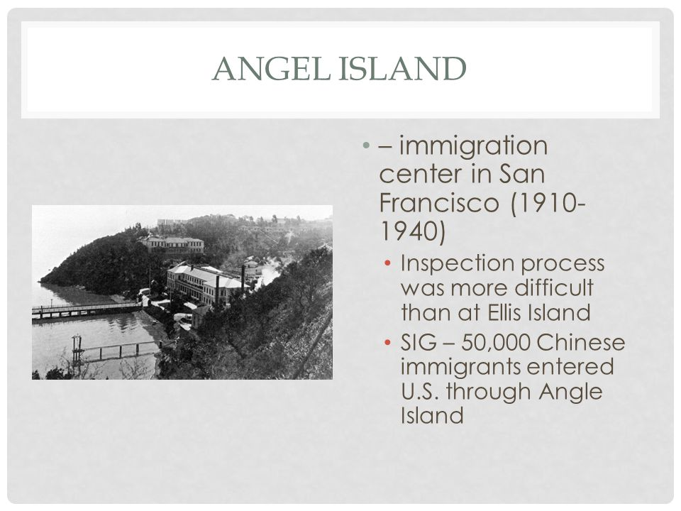 Angel island – immigration center in San Francisco (1910-1940)