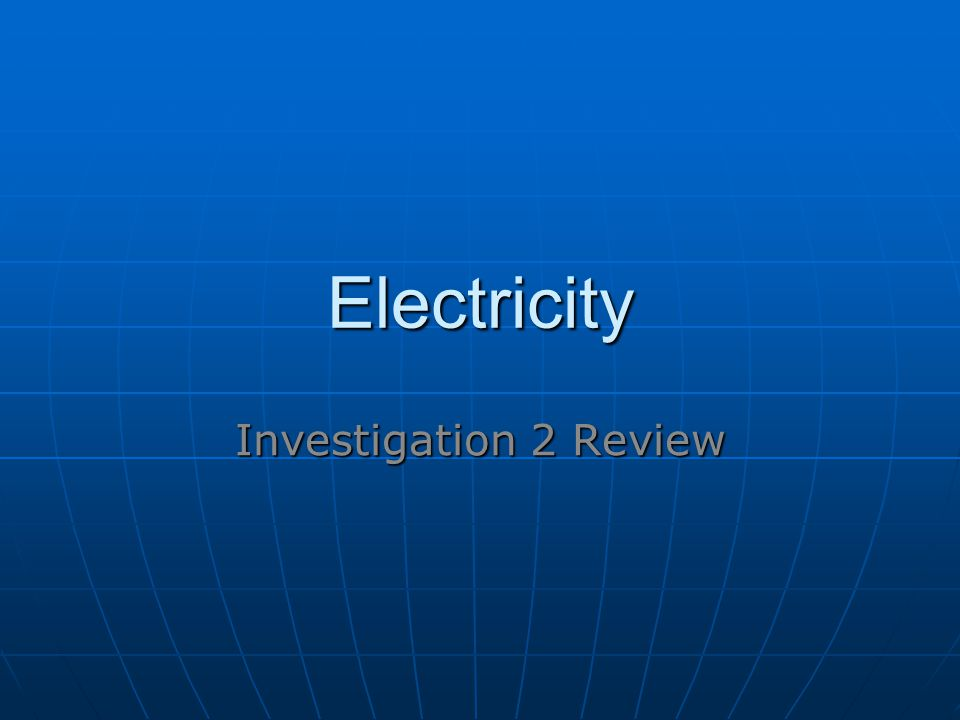Electricity Investigation 2 Review