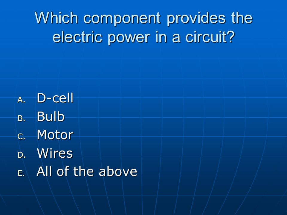 Which component provides the electric power in a circuit