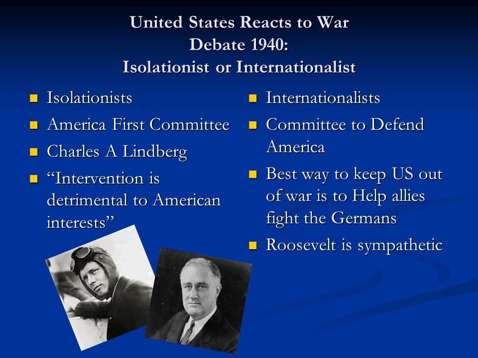 United States Reacts to War Debate 1940: Isolationist or Internationalist