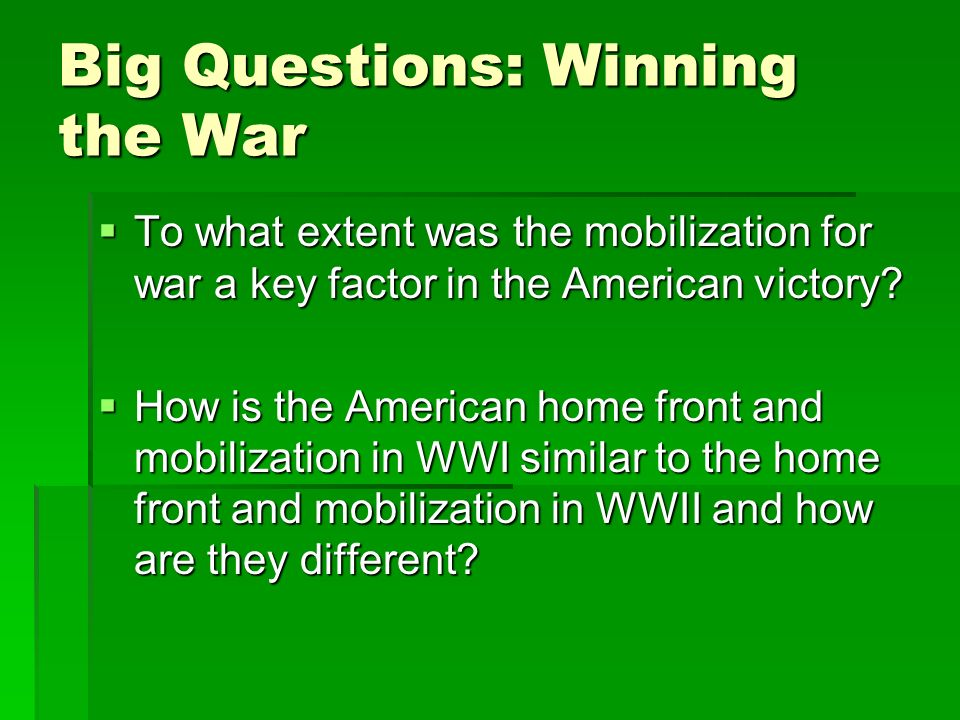 Big Questions: Winning the War