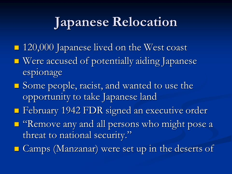 Japanese Relocation 120,000 Japanese lived on the West coast