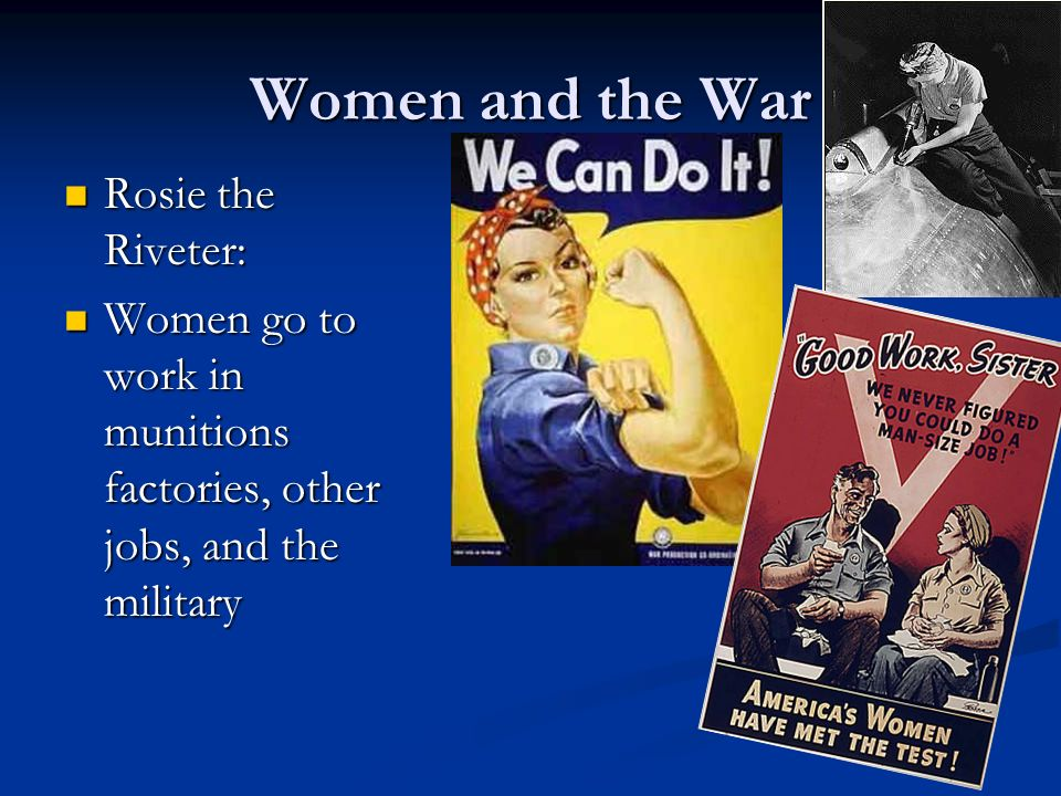 Women and the War Rosie the Riveter: