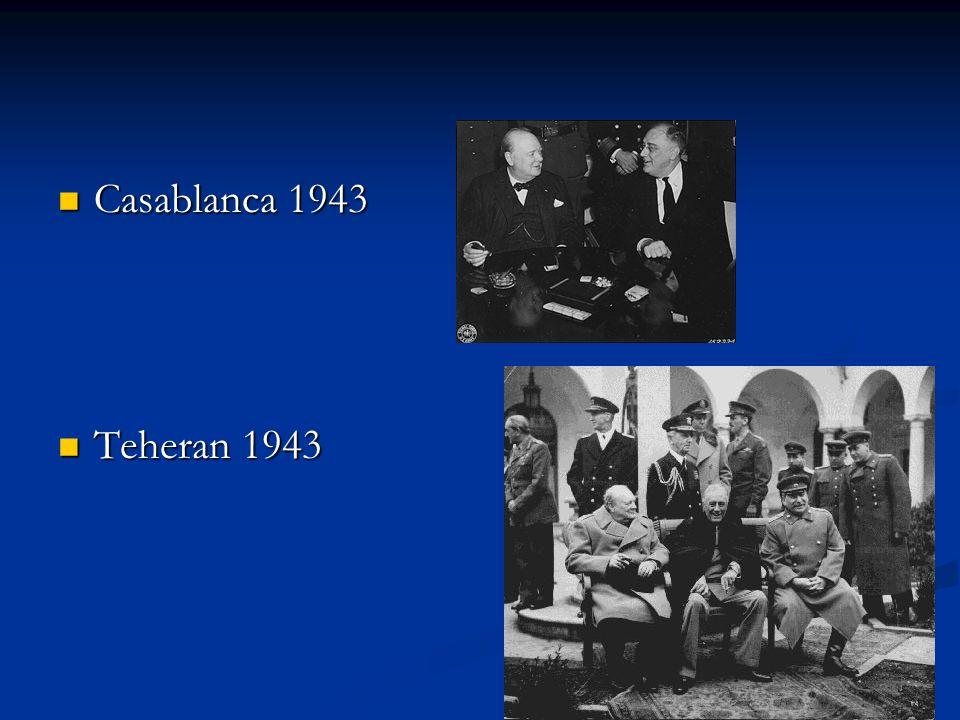 Casablanca 1943 Teheran 1943