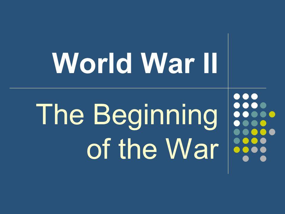 The Beginning of the War