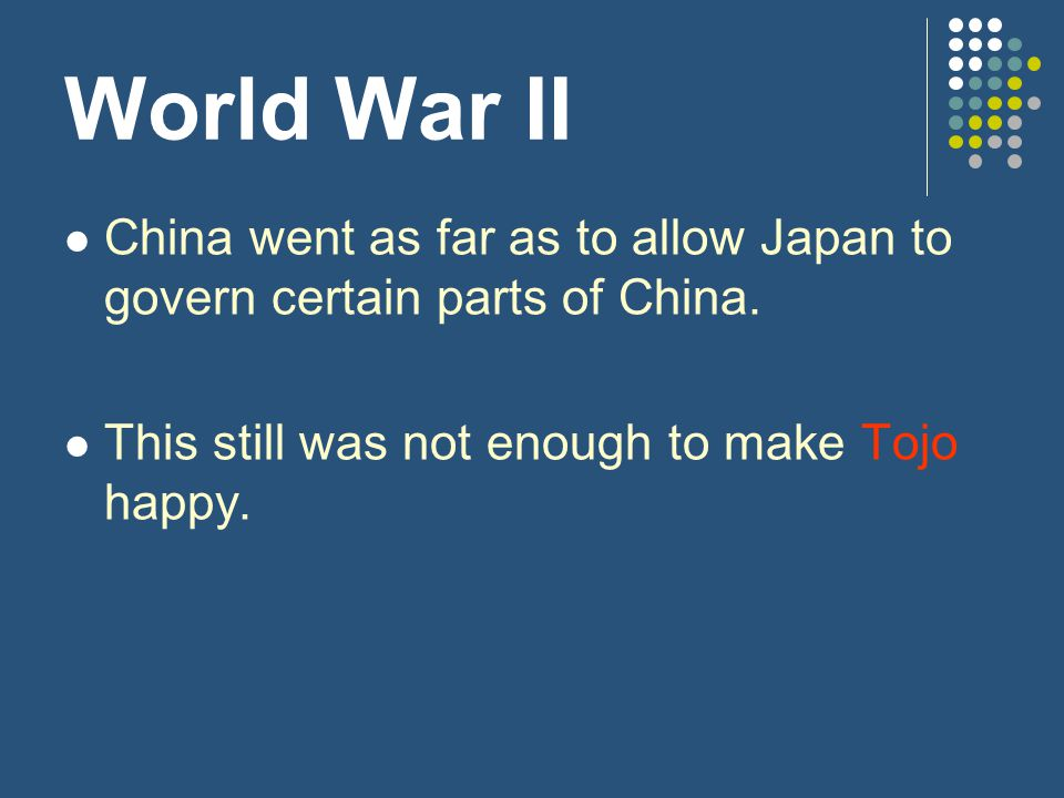 World War II China went as far as to allow Japan to govern certain parts of China.