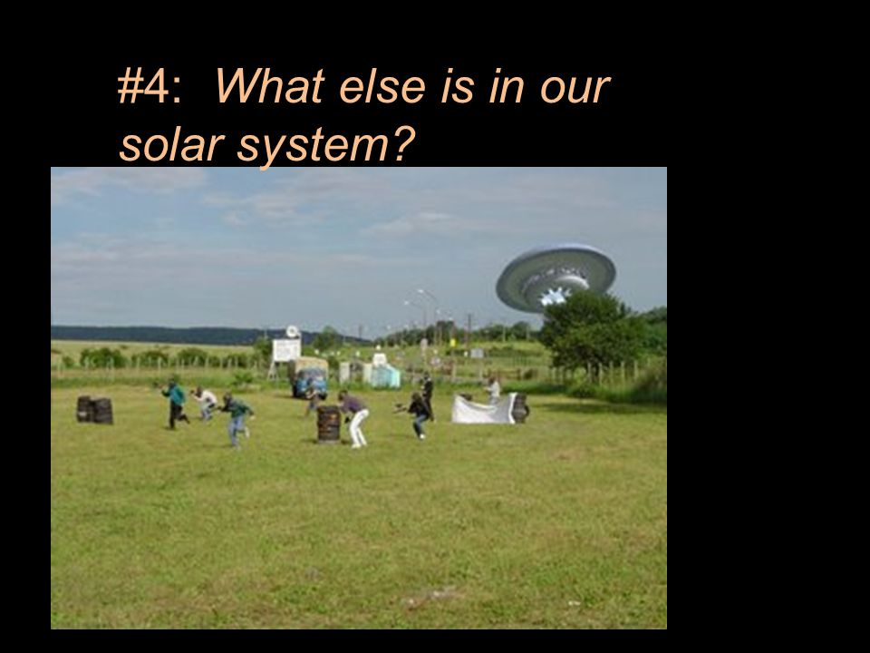 #4: What else is in our solar system