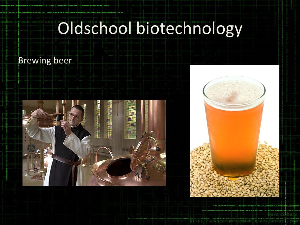 Oldschool biotechnology