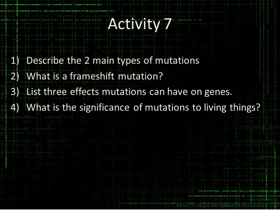 Activity 7 Describe the 2 main types of mutations