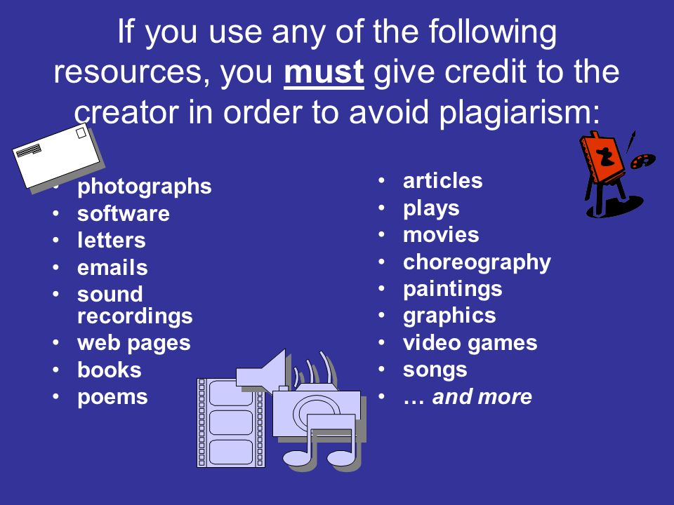 If you use any of the following resources, you must give credit to the creator in order to avoid plagiarism: