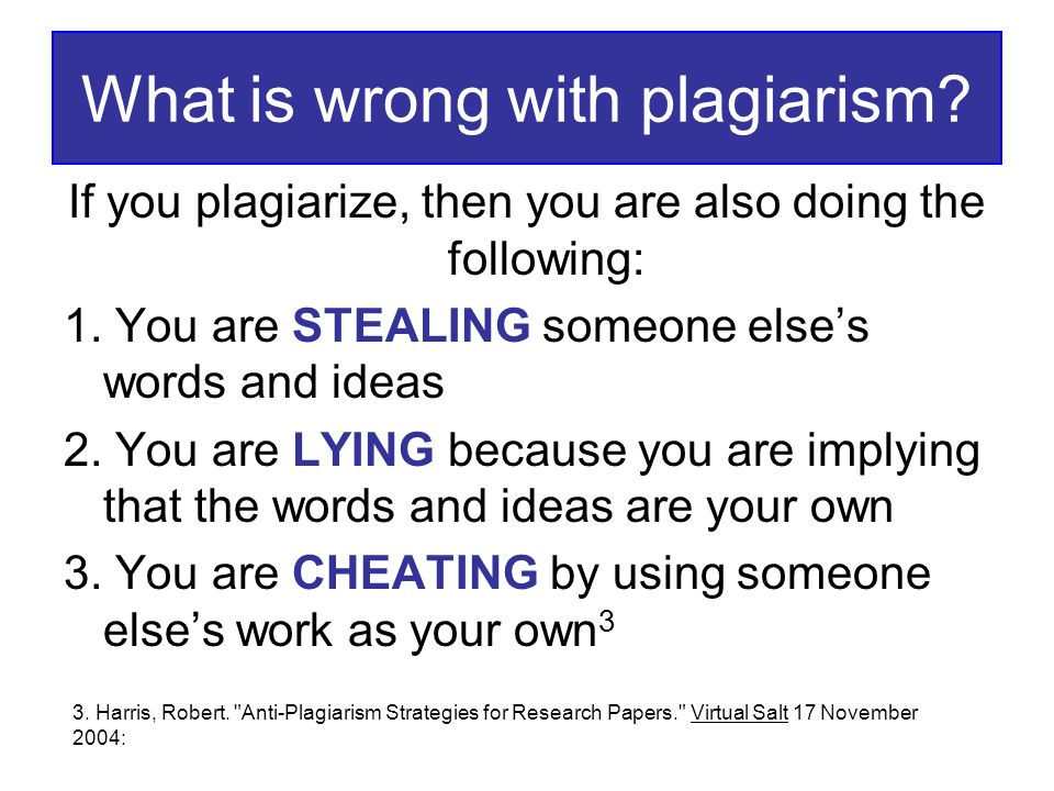 What is wrong with plagiarism