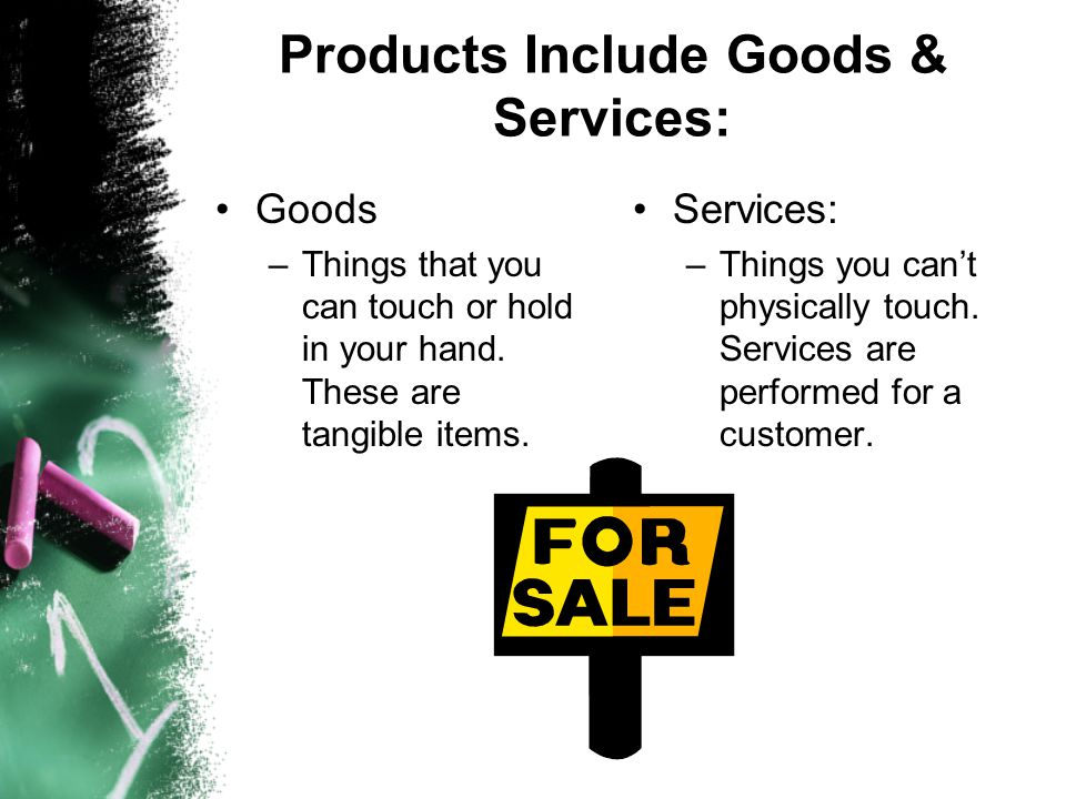 Products Include Goods & Services: