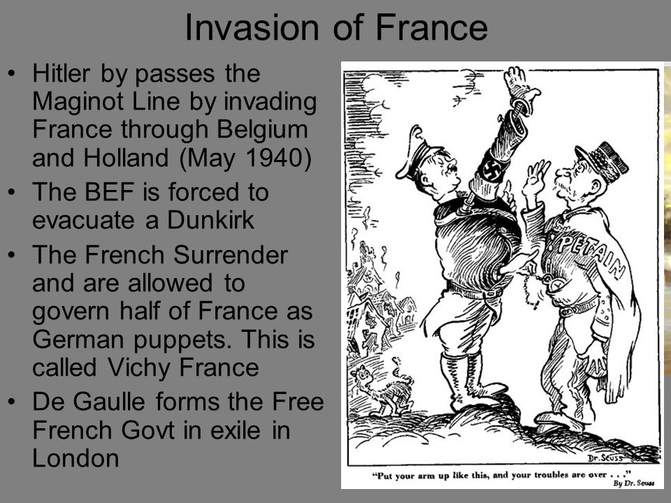 Invasion of France Hitler by passes the Maginot Line by invading France through Belgium and Holland (May 1940)