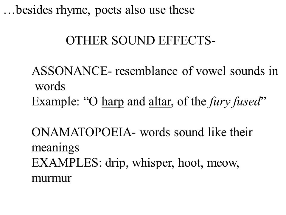 …besides rhyme, poets also use these