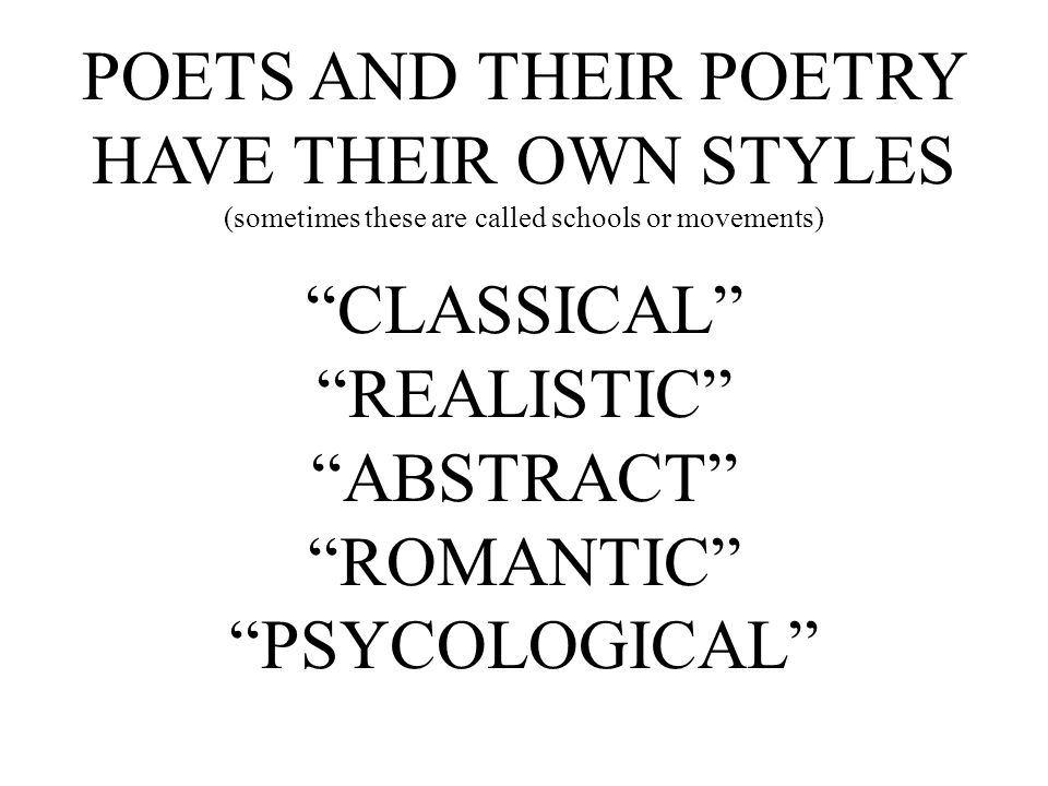 POETS AND THEIR POETRY HAVE THEIR OWN STYLES