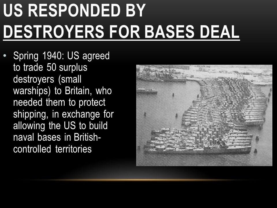 US responded by Destroyers for Bases Deal