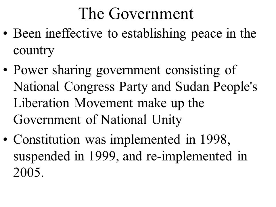 The Government Been ineffective to establishing peace in the country
