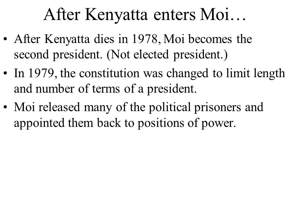 After Kenyatta enters Moi…